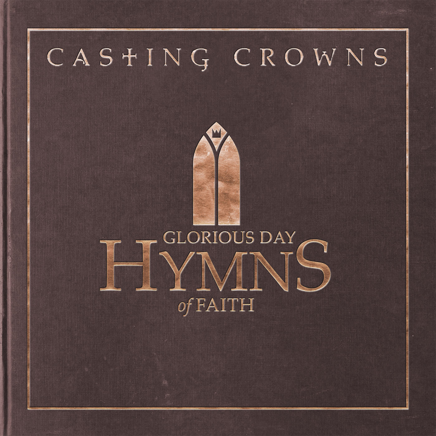 "Casting Crowns: JFH News: Casting Crowns CD, ""Glorious Day: Hymns Of Faith"