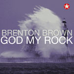 Brenton Brown, God My Rock