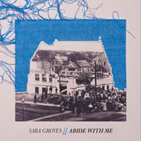 Sara Groves, Abide With Me