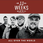 JJ Weeks Band, All Over The World