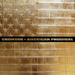 Crowder, American Prodigal
