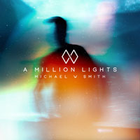 Michael W. Smith, A Million Lights