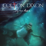 Colton Dixon, Anchor