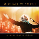 MICHAEL W. SMITH, A NEW HALLELUJAH
