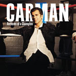 Carman, Anthems of a Champion