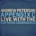 Andrew Peterson, Appendix C: Live With The Captains Courageous