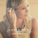 Ellie Holcomb, As Sure As The Sun