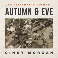 Cindy Morgan, Autumn & Eve: Old Testament Volume 1 - EP