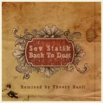 Sev Statik, Back To Dust: Remixed By Theory Hazit