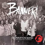 Desperation Band, Banner: Live from Desperation Conference
