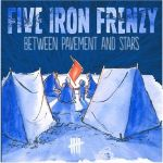 Five Iron Frenzy, Between Pavement and Stars