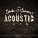 Casting Crowns, Acoustic Sessions: Volume 1