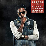 Lecrae, Church Clothes