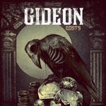 Gideon, Costs