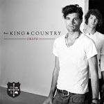 for KING & COUNTRY, Crave