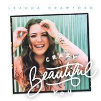 Leanna Crawford, Crazy Beautiful You (Deluxe) EP