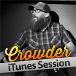 Crowder, iTunes Session