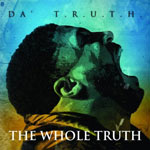 Da' T.R.U.T.H., The Whole Truth