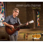 Steven Curtis Chapman, Deep Roots