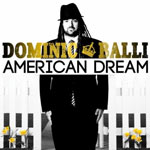 Dominic Balli, American Dream