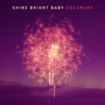 Shine Bright Baby, Dreamers
