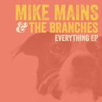 Mike Mains and the Branches, Everything EP