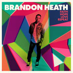Brandon Heath, Faith Hope Love Repeat