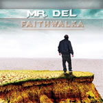 Mr. Del, Faith Walka