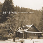 Deas Vail, For Shepherds & Kings