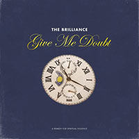 The Brilliance, Give Me Doubt: A Remedy for Spiritual Violence - EP