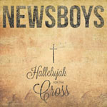 Newsboys, Hallelujah For The Cross