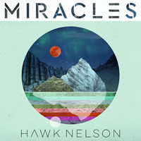 Hawk Nelson, Miracles