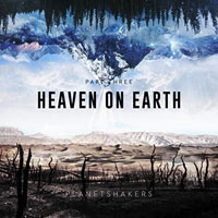 Planetshakers, Heaven on Earth, Pt. Three - EP