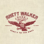 Rhett Walker Band, Here's To The Ones