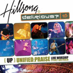 Delirious? & Hillsong, UP: Unified Praise