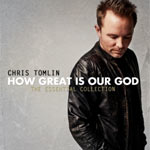 Chris Tomlin, How Great Is Our God: The Essential Collection