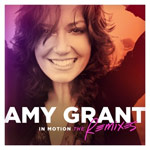 Amy Grant, In Motion: The Remixes