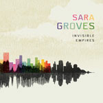 Sara Groves, Invisible Empires