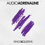 Audio Adrenaline, Kings & Queens