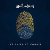 Matt Redman, Let There Be Wonder