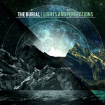 The Burial, Lights and Perfections