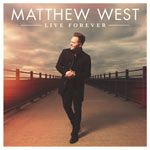Matthew West, Live Forever