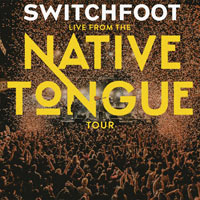 Switchfoot, Live From The NATIVE TONGUE Tour - EP