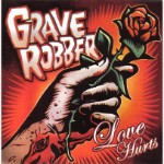 Grave Robber, Love Hurts
