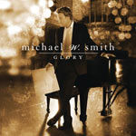 Michael W. Smith, Glory