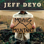 Jeff Deyo, Moving Mountains