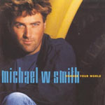 Michael W. Smith, Change Your World