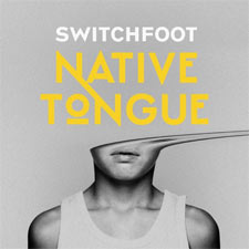 Switchfoot, Native Tongue