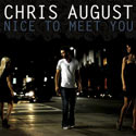 Chris August, Nice To Meet You