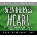 Open the Eyes of My Heart: Ultimate Worship Anthems of the Christian Faith (Platinum Edition)